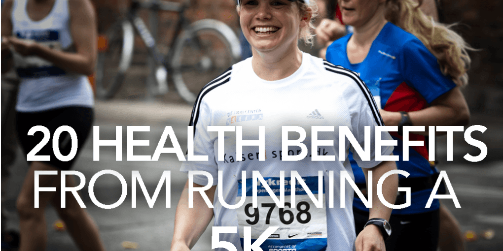 The top 20 health benefits from running a #5K