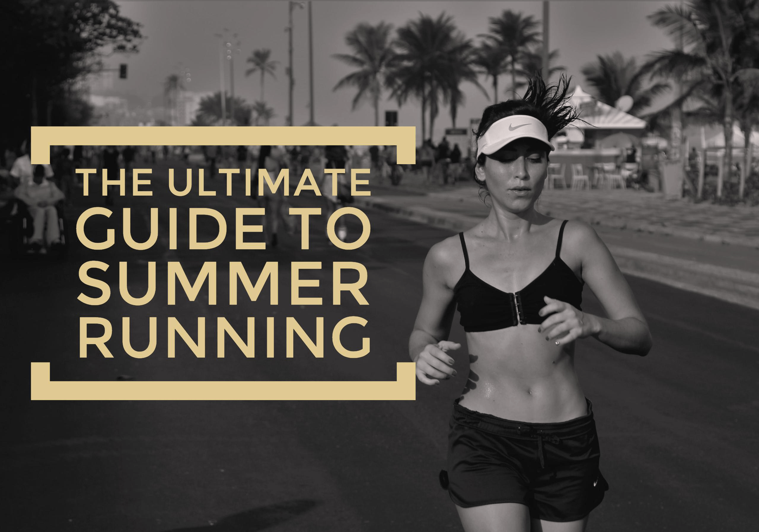 If you are training for a race this summer, there are several things you need to think about especially when the tempatures go up. Our ultimate guide to summer running will keep you cool and injury free.
