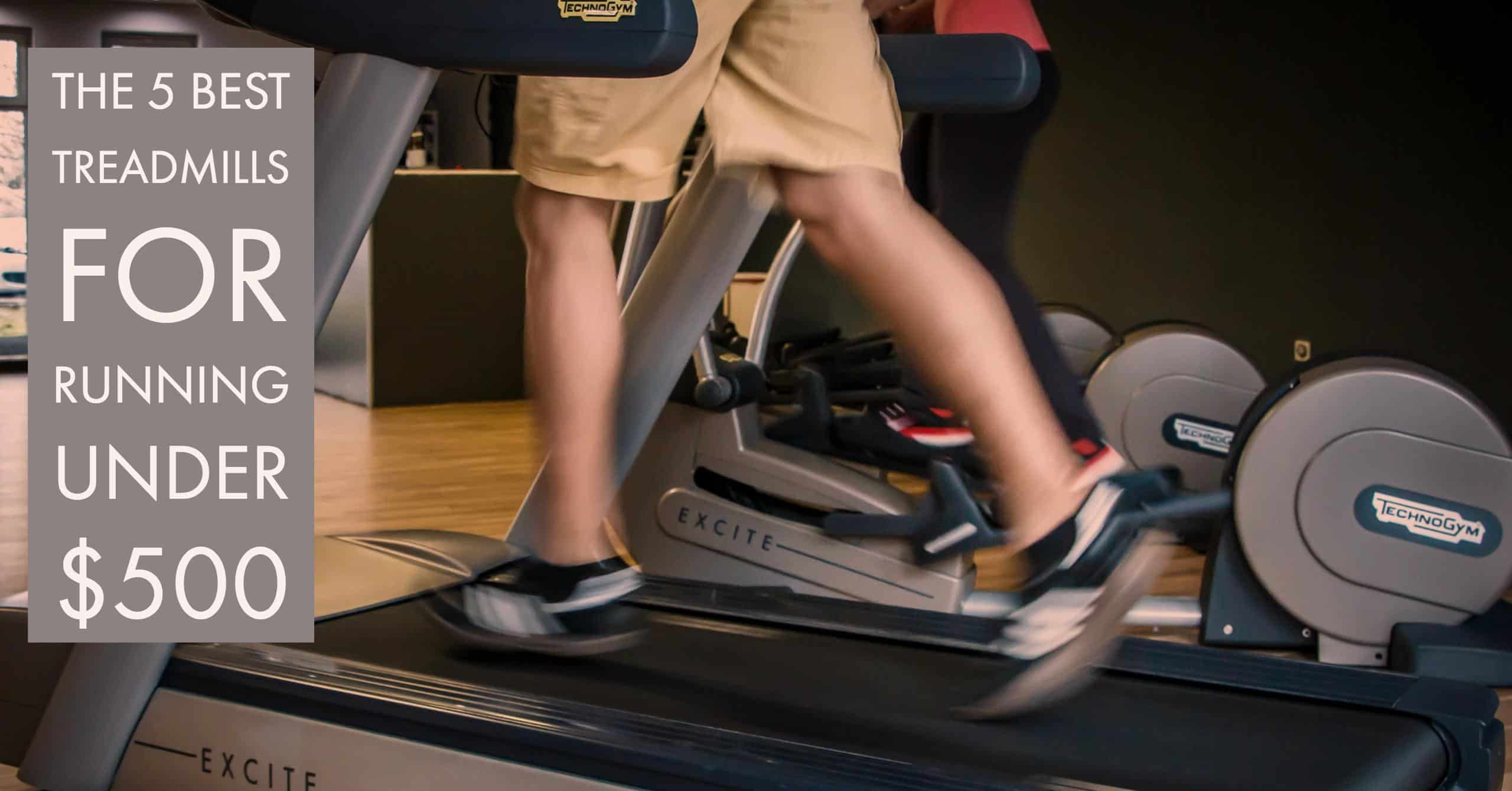 If you are looking for a durable yet affordable treadmill, we have you covered. Here are the 5 Best Treadmills for Running Under $500