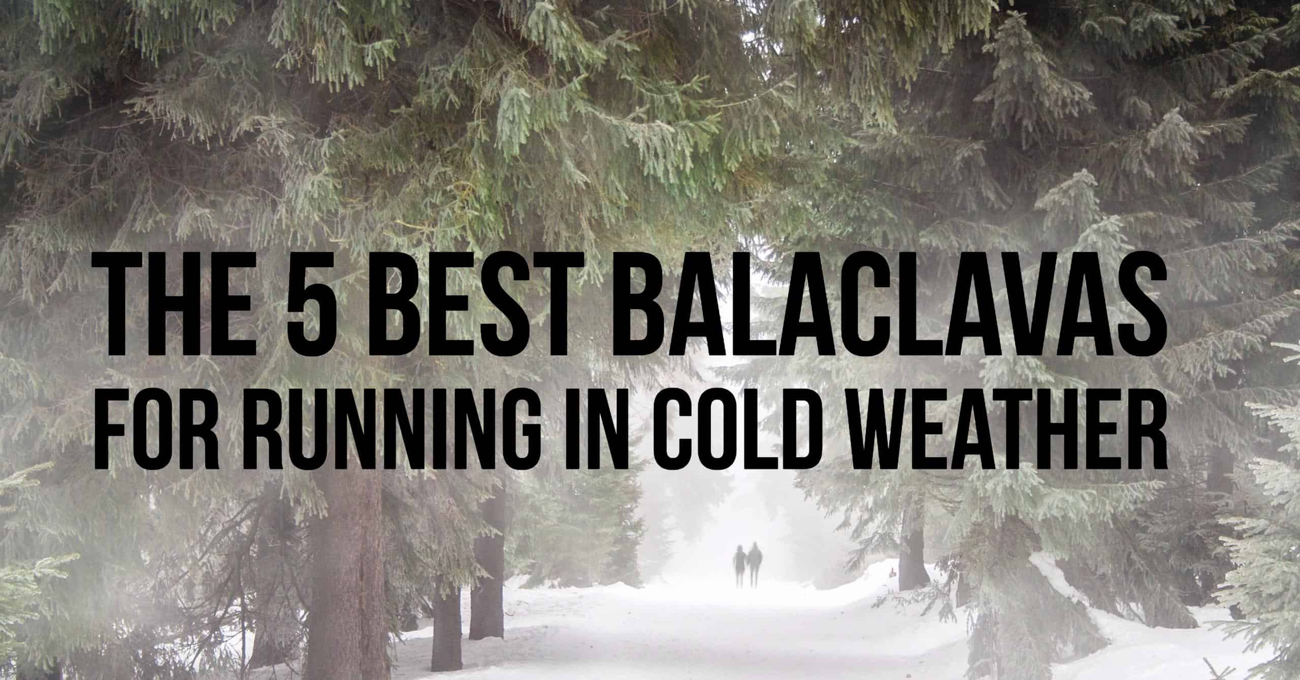 During the cold season, one of the things I value most is my running gear. To be precise, my balaclava is supposedly my best gear during winter, and I have literally worn it every single day throughout this freezing period. So what is this special gear, and why do you need one? We break down the benefits and review the 5 best balaclava for running in cold weather