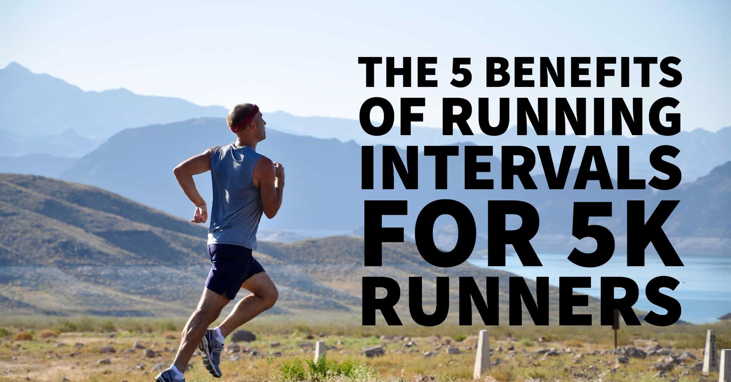 Running intervals during your 5K training can be the difference of PRing a race. We break down the 5 benefits of running intervals for 5K Runners