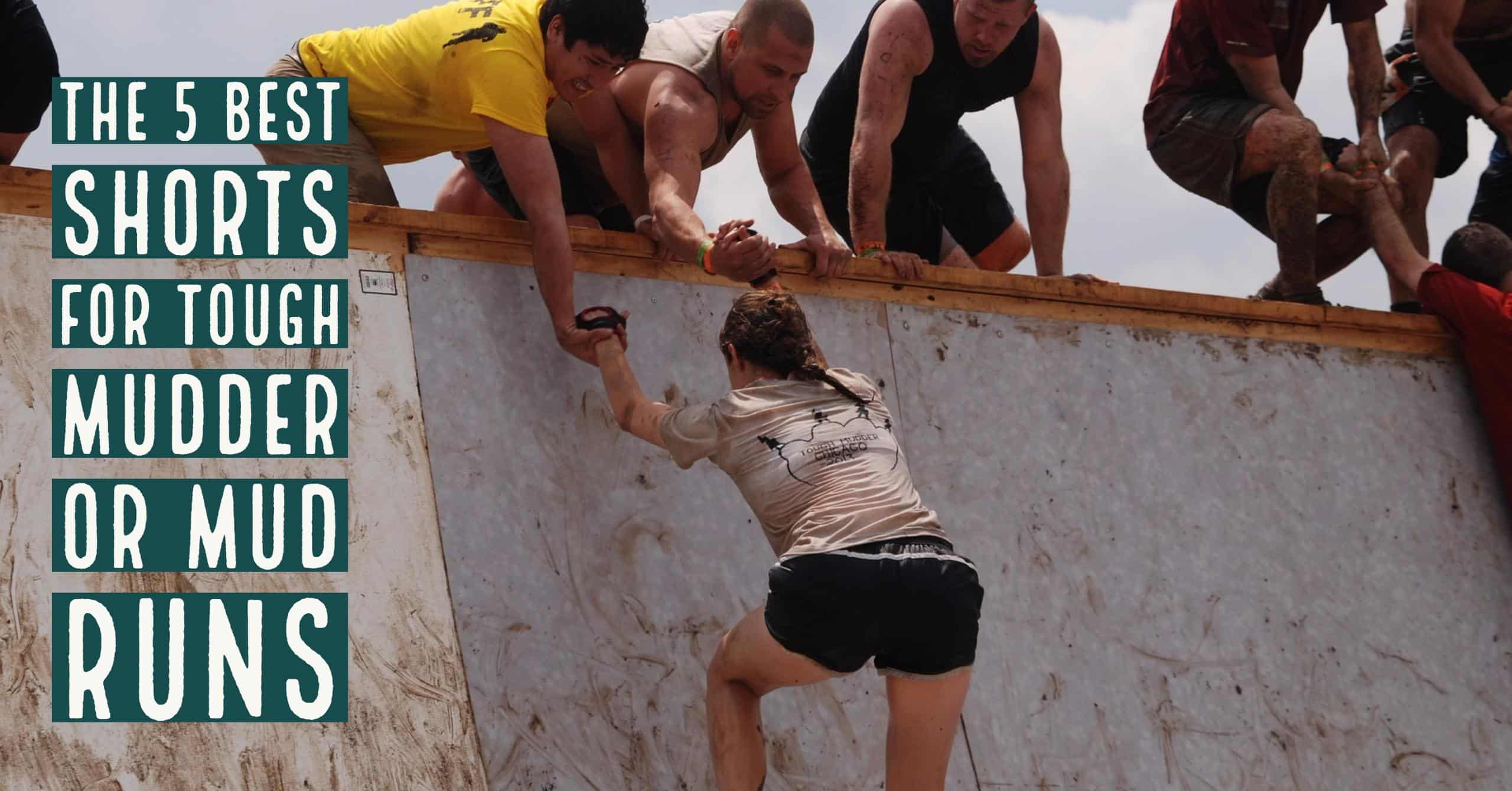 Choosing what shorts you wear for a Tough Mudder can make for a good or horrible experience. We break down the 5 Best Shorts for Tough Mudder or Mud Runs.