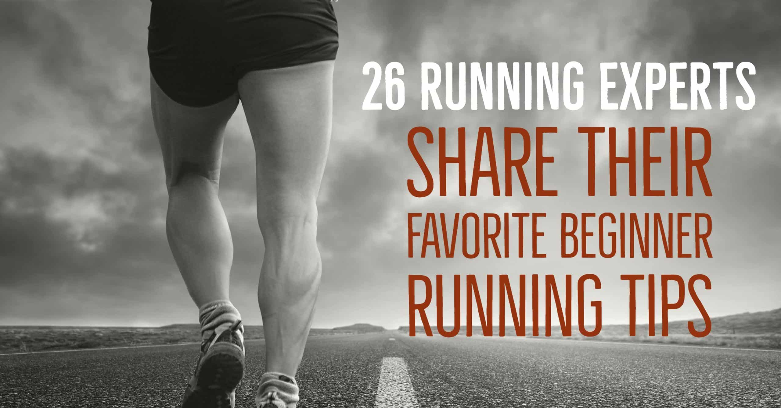 26 of the top running experts share their favorite beginner tunning tips.