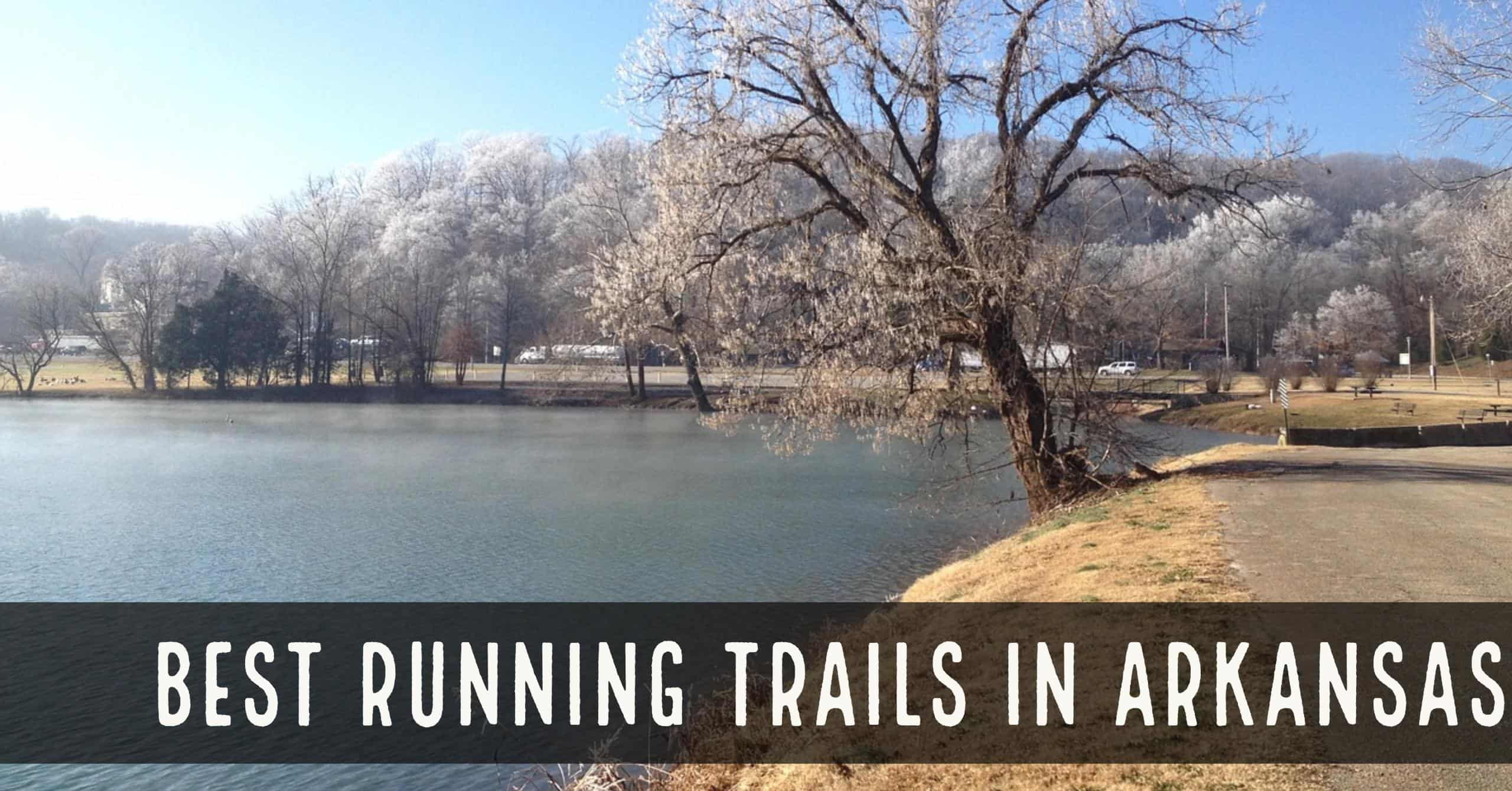 The 10 Best Running Trails in Arkansas - The most scenic in the Natural State