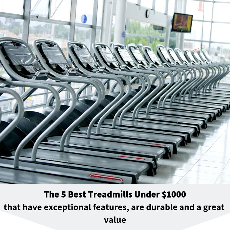 The 5 best treadmills under $1000