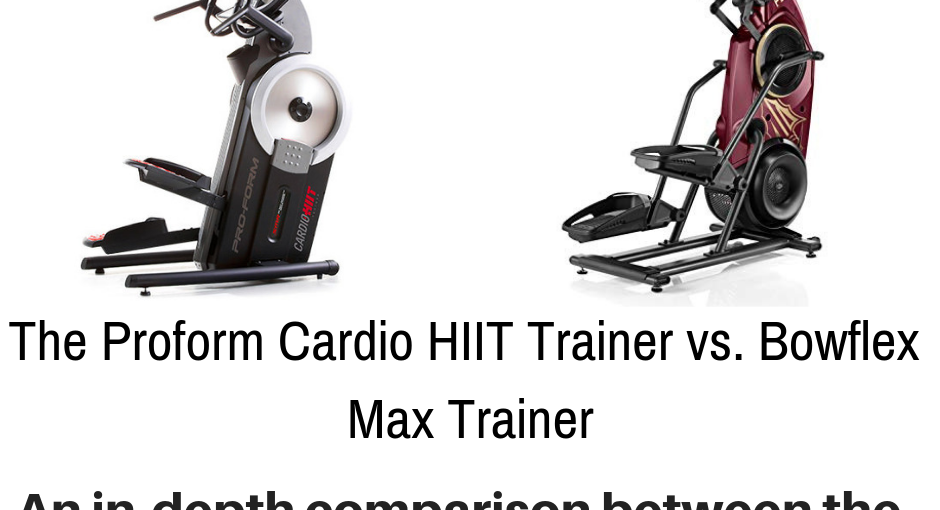 We break down the differences between these two elliptical trainers: Proform Cardio HIIt Trainer vs. Bowflex Max Trainer.