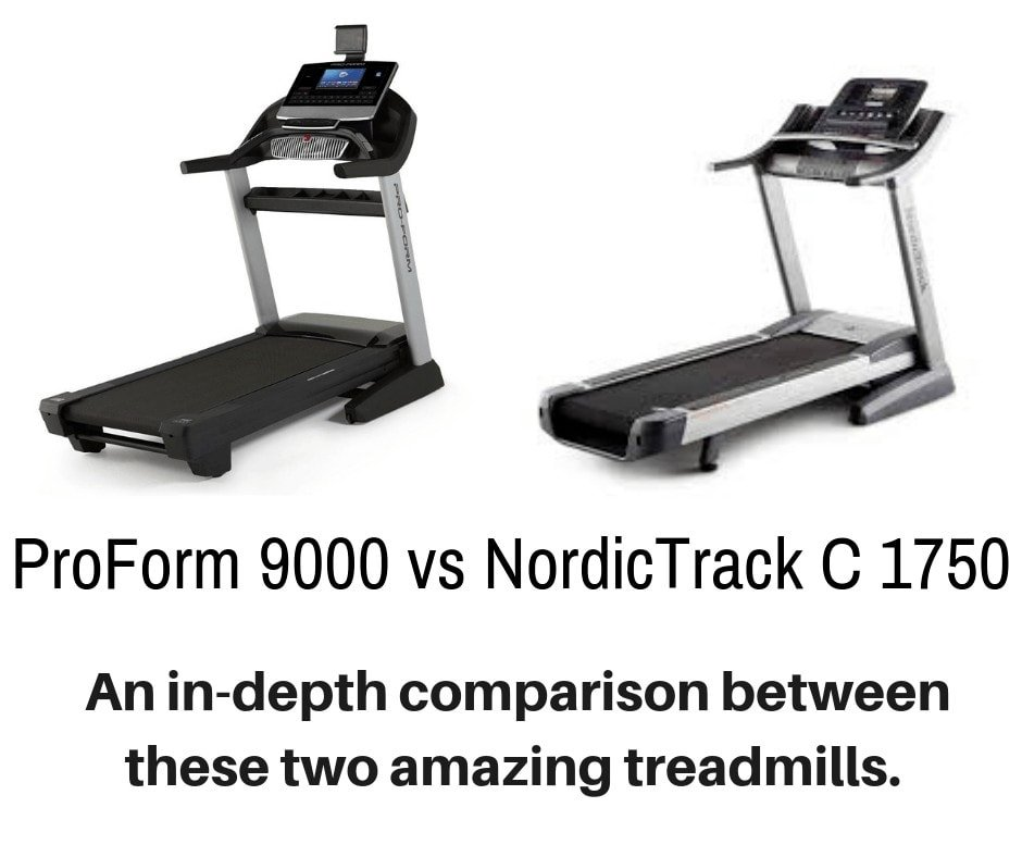ProForm 9000 v NordicTrack C 1750 - Detailing the Difference