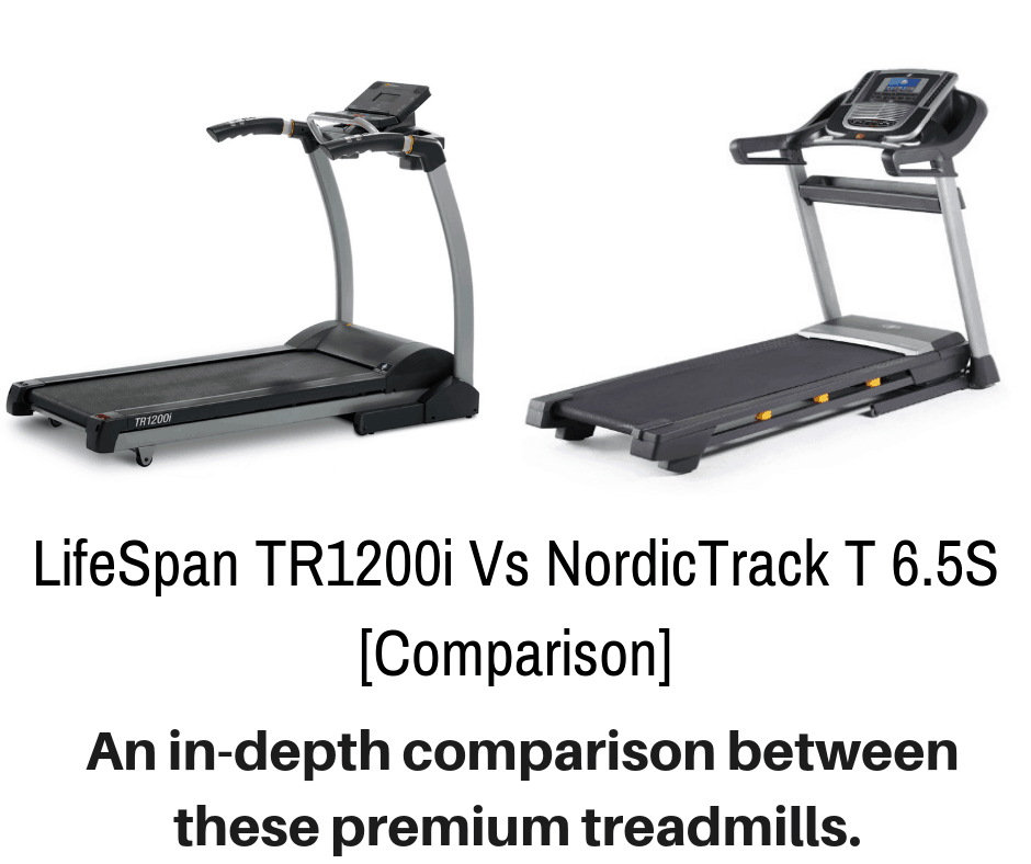 ​LifeSpan TR1200i Vs NordicTrack T 6.5S [Comparison]