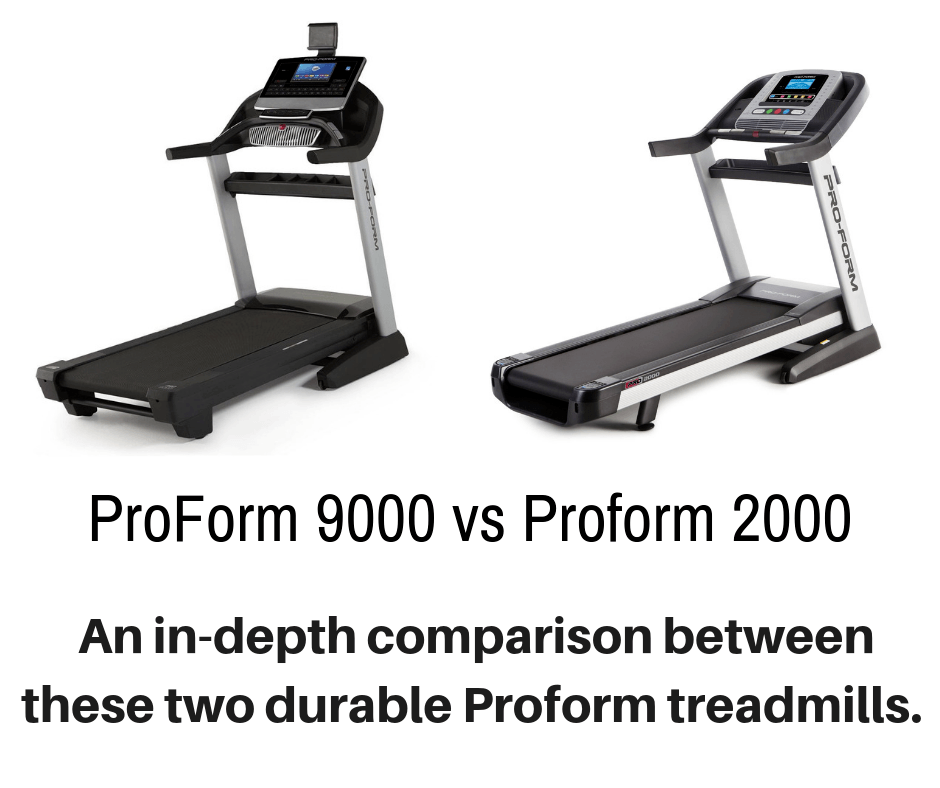 ProForm 9000 vs Proform 2000 - Detailing the Differences​