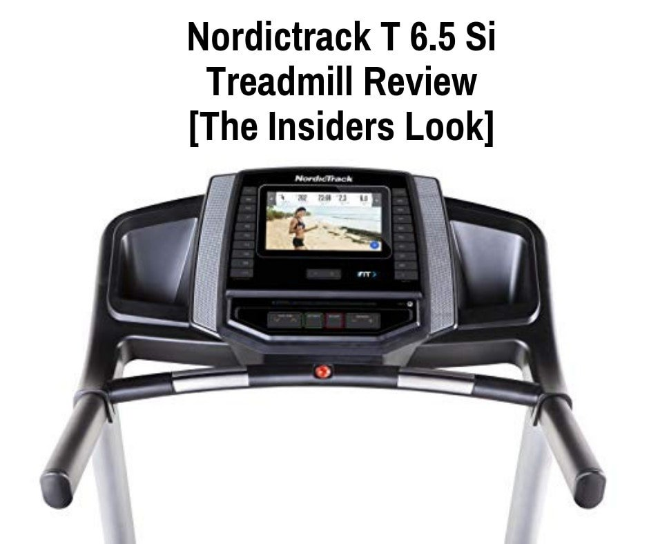 Nordictrack T 6.5 Si Review