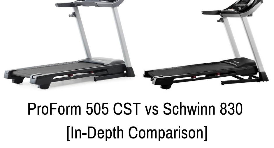 ProForm 505 CST vs Schwinn 830 - The Main Differences