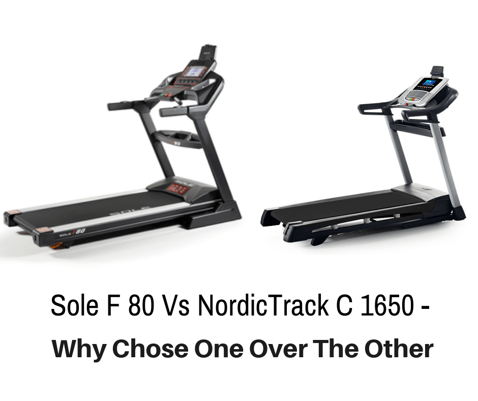 Sole F 80 Vs NordicTrack C 1650 - Why Chose One Over The Other