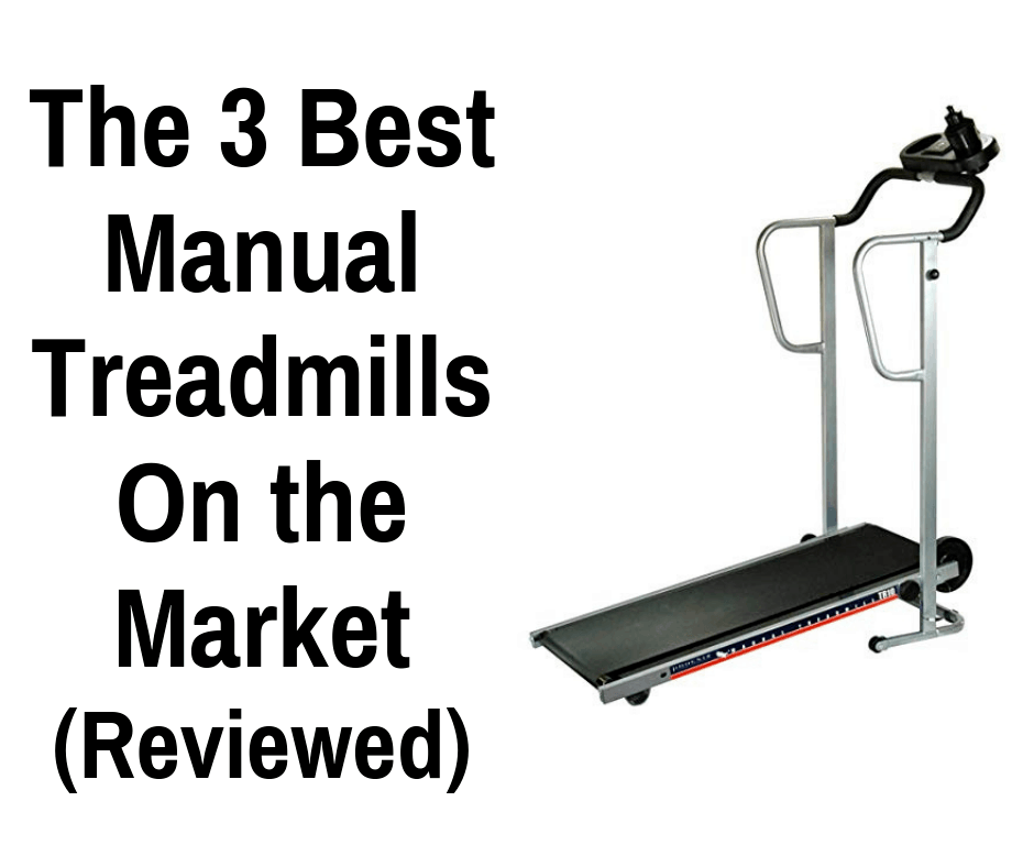 The 3 Best Manual Treadmills On the Market