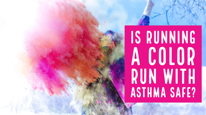 Is Running A Color Run with Asthma Safe
