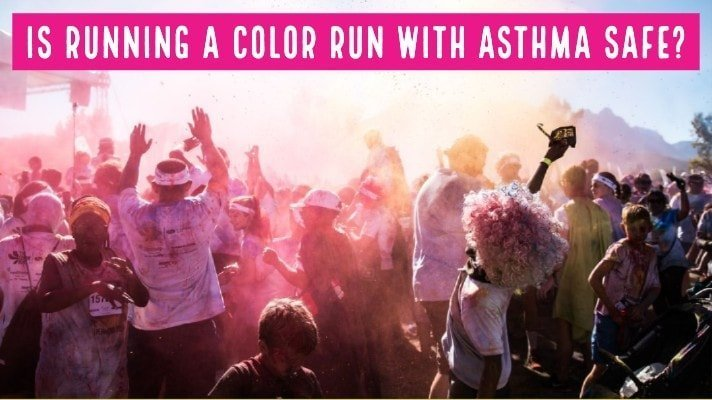 Is Running A Color Run with Asthma Safe?