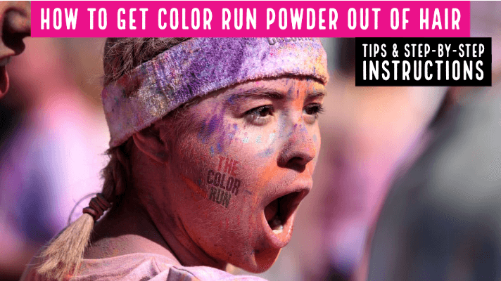 How to Get Color Run Powder Out of Hair - Tips & Step-by-Step Instructions