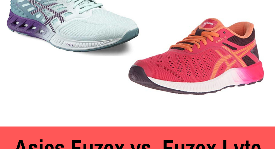 Asics FuzeX vs FuzeX Lyte: These models have been redefined for optimal comfort and performance.This article reviews and compares the two running shoes.