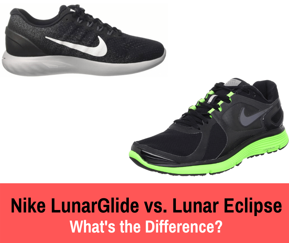 This article compares Nike Lunarglide and Lunar Eclipse. We compare two of their more popular lines, the Lunarglide 9 and the Lunar Eclipse 4 to help with the comparison.
