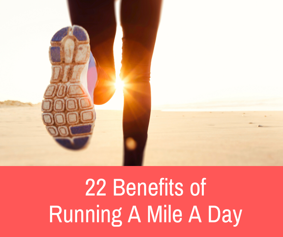 It's no secret that running is an exercise that helps your body. Here is a list that includes the 22 health benefits of running a mile a day.