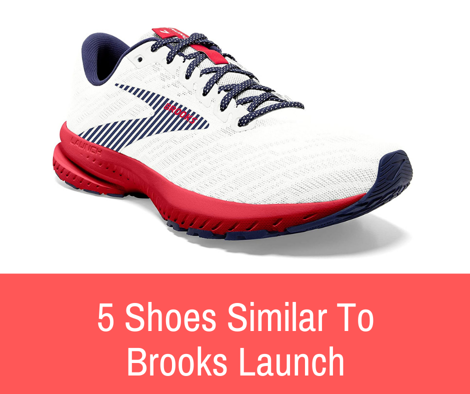 We'll be looking at 5 shoes that are similar to Brooks Launch in this article, so you can compare and decide for yourself what's best for you