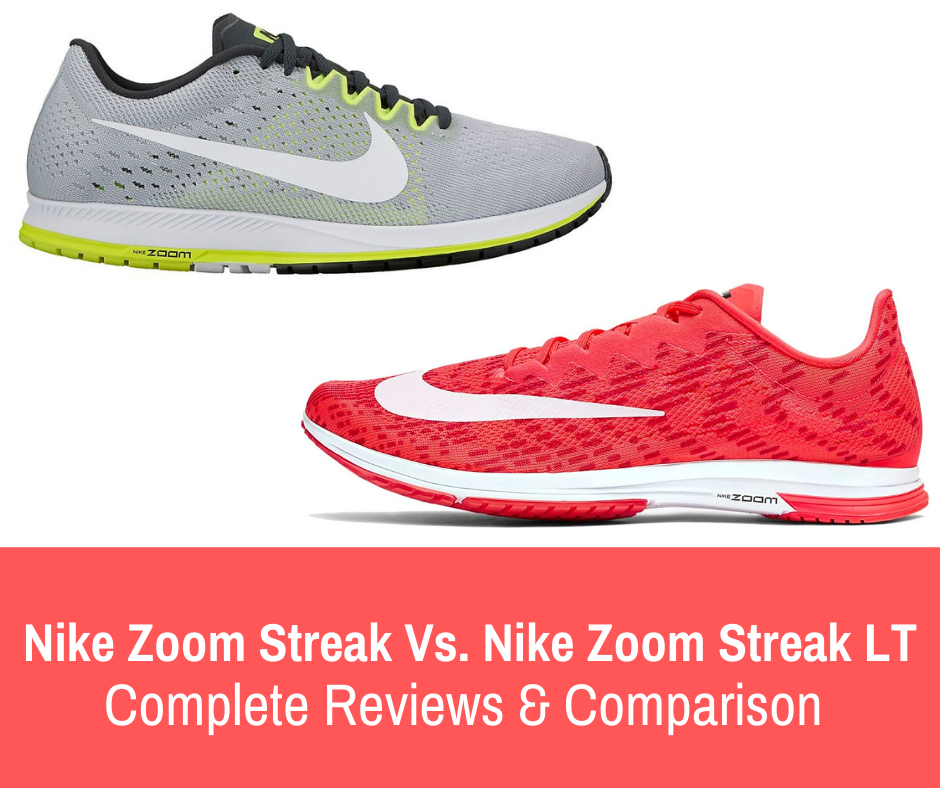 This article gives information, pros/cons, and compare and contrast between the two - Nike Zoom Streak 7 vs the Nike Streak LT 4.