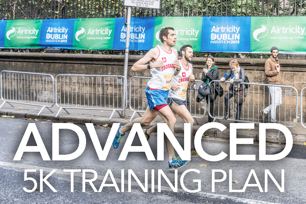 ADVANCED 5K TRAINING PLAN