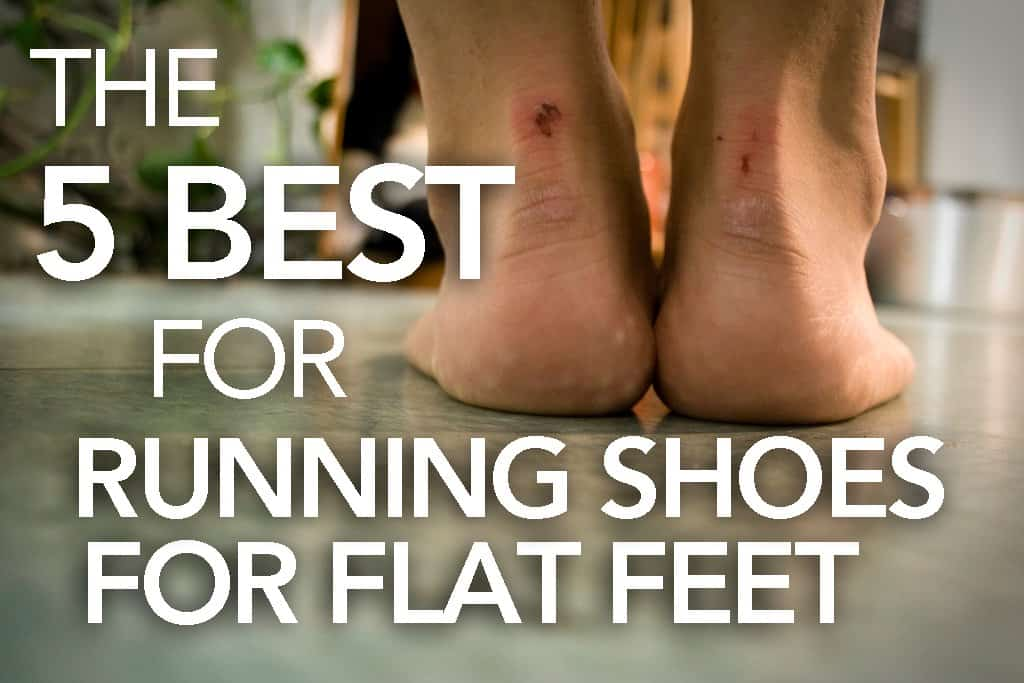 the 5 BEST RUNNING SHOES FOR FLAT FEET