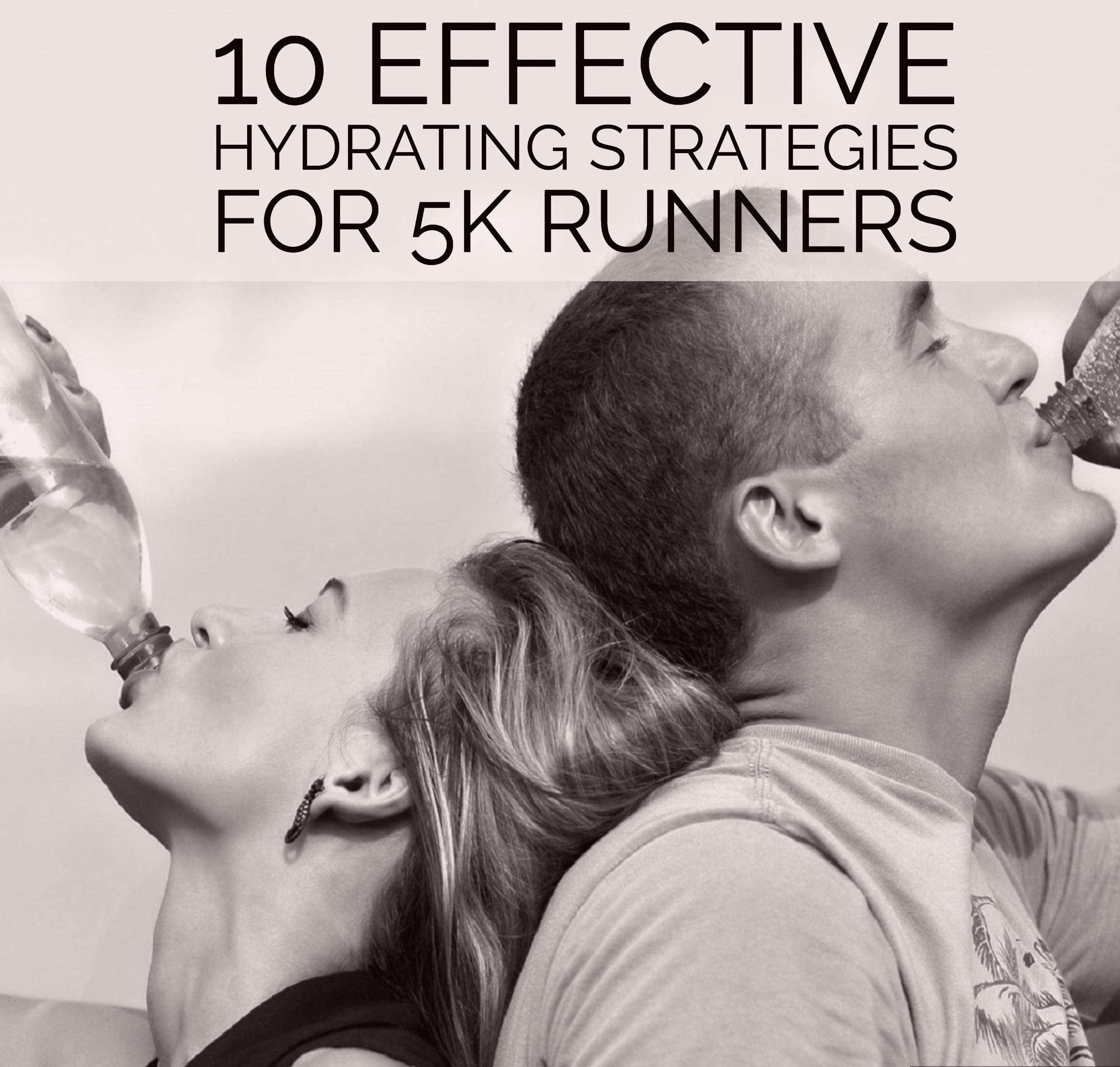 10 Effective Hydrating Strategies for 5K Runners