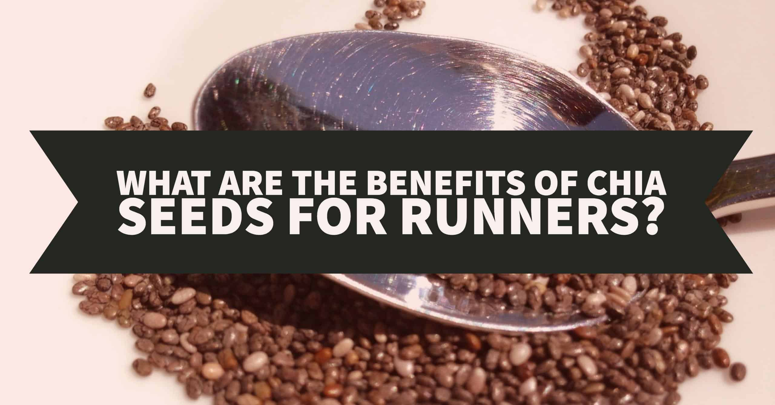 Chia Seeds are loaded with valueable nutirents. But what are the Benefits of Chia Seeds for Runners? We break down how these tiny seeds can make a big impact on your training and health.
