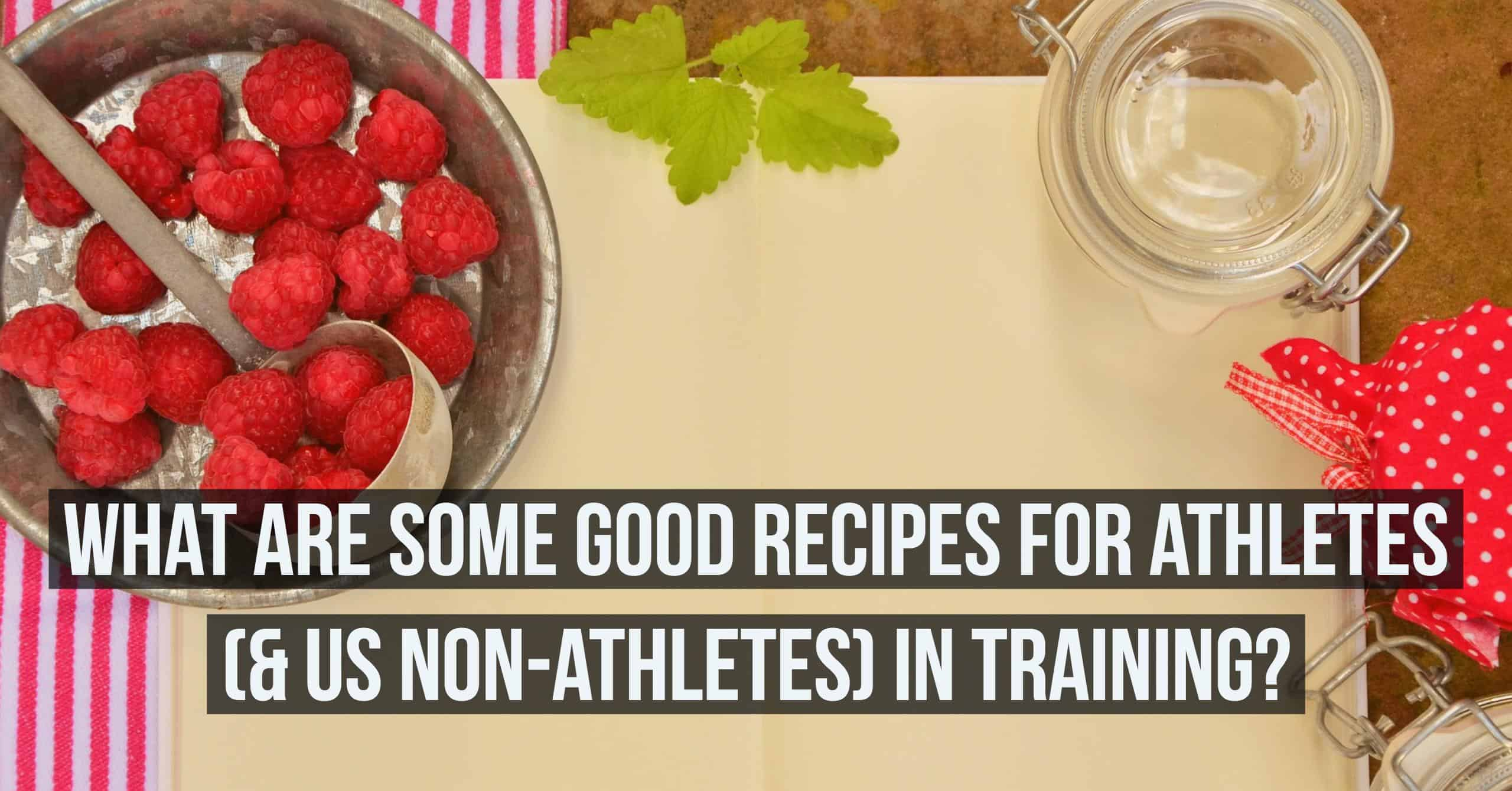 Runninghas soooo many benefits for your health. Adding healthy eating can help add even more benefits while you are training. We answer the question: what are some good recipes for athletes (& us non-athletes) in training?