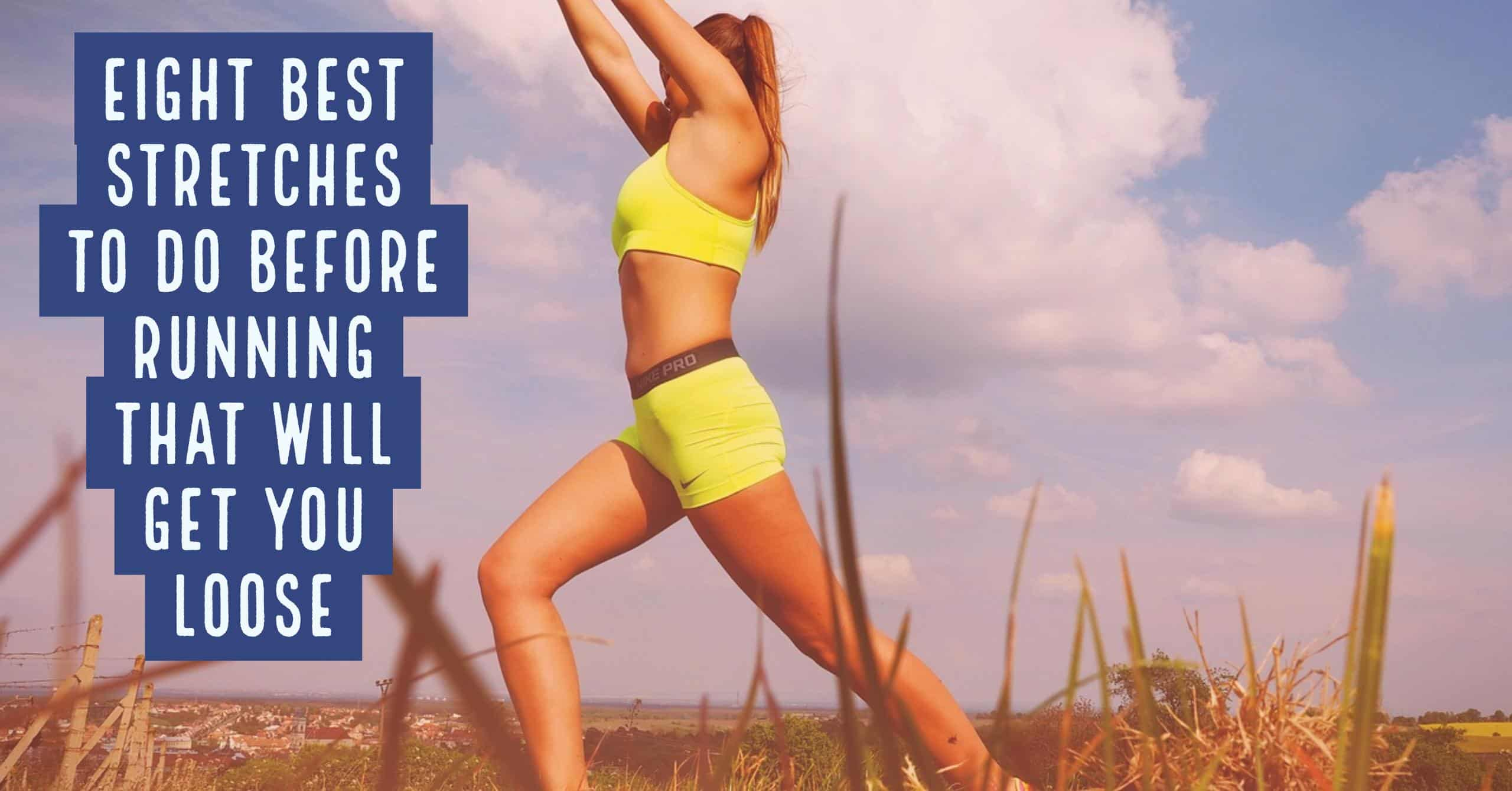The best stretches to do before running - the 8 most simple & effective: