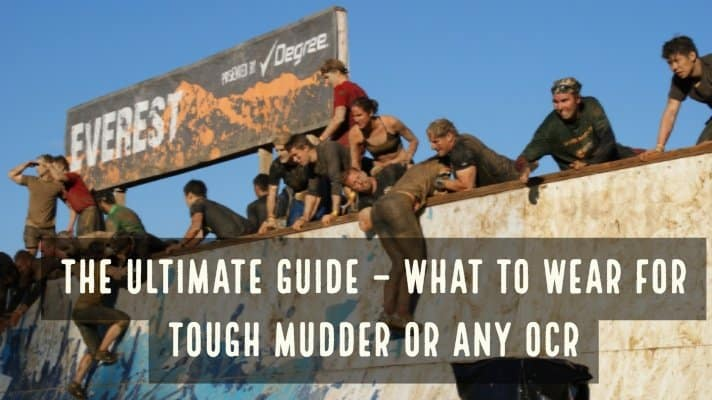 The Ultimate Guide – What to Wear For Tough Mudder or Any OCR - As for your clothes, you need to pick something that will last and survive its time in the trenches. Perhaps this is a little dramatic but in reality, any Tough Mudder, Spartan Race or OCR you are going to be covered in mud, from head to toe.