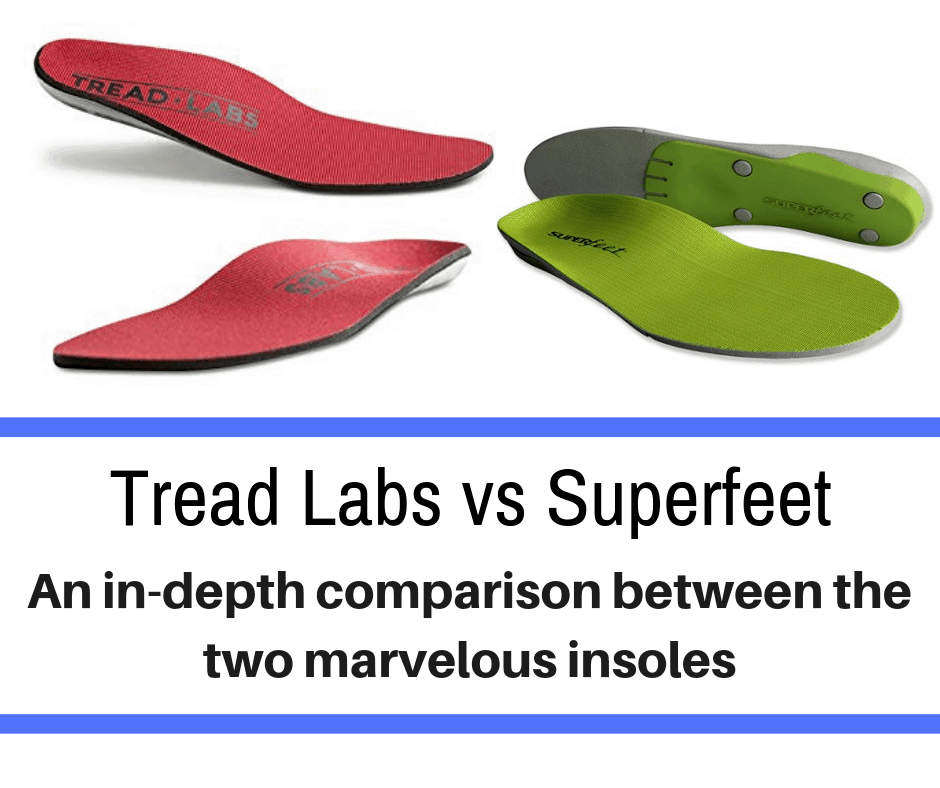 Tread Labs and Superfeet are amongst the most popular on the market and consistently the best reviewed. Today they go toe-to-toe: Tread Labs vs Superfeet