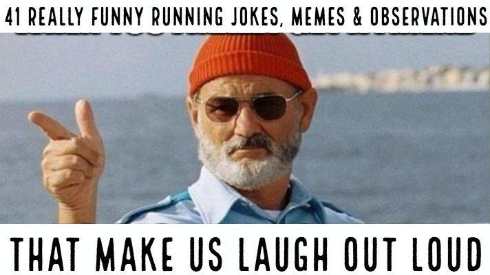 41 of our favorite Really Funny Running Jokes, Memes & Observations
