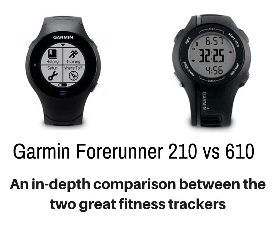 we compare and contrast two of the most popular options with an in depth analysis of what makes each one worthwhile . - Garmin Forerunner 210 vs 610. - Which is Better for Runners