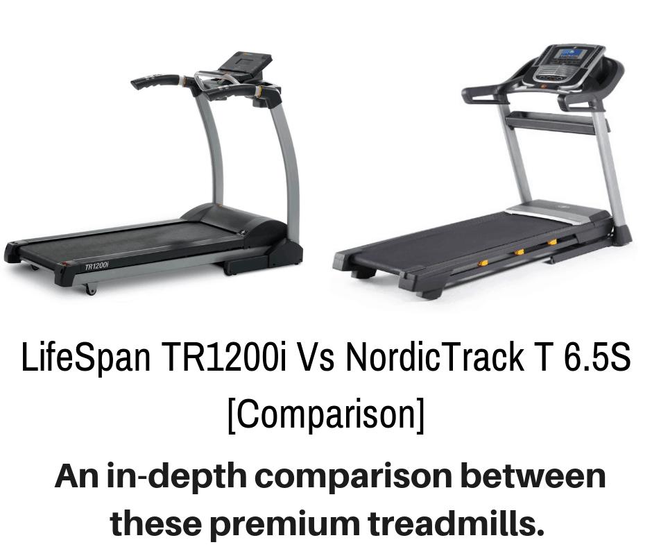LifeSpan TR1200i Vs NordicTrack T 6.5S [Comparison]