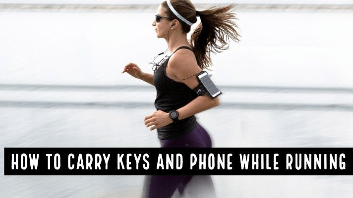 How to Carry Keys and Phone While Running (Step by Step Guide)