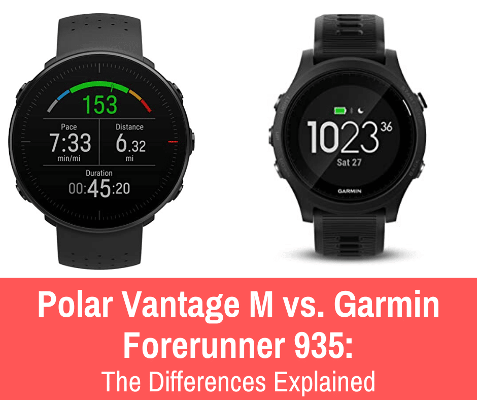 Needless to say, Polar and Garmin are both market leaders Let's take a close look at the differences between Polar Vantage M vs. Garmin Forerunner 935.