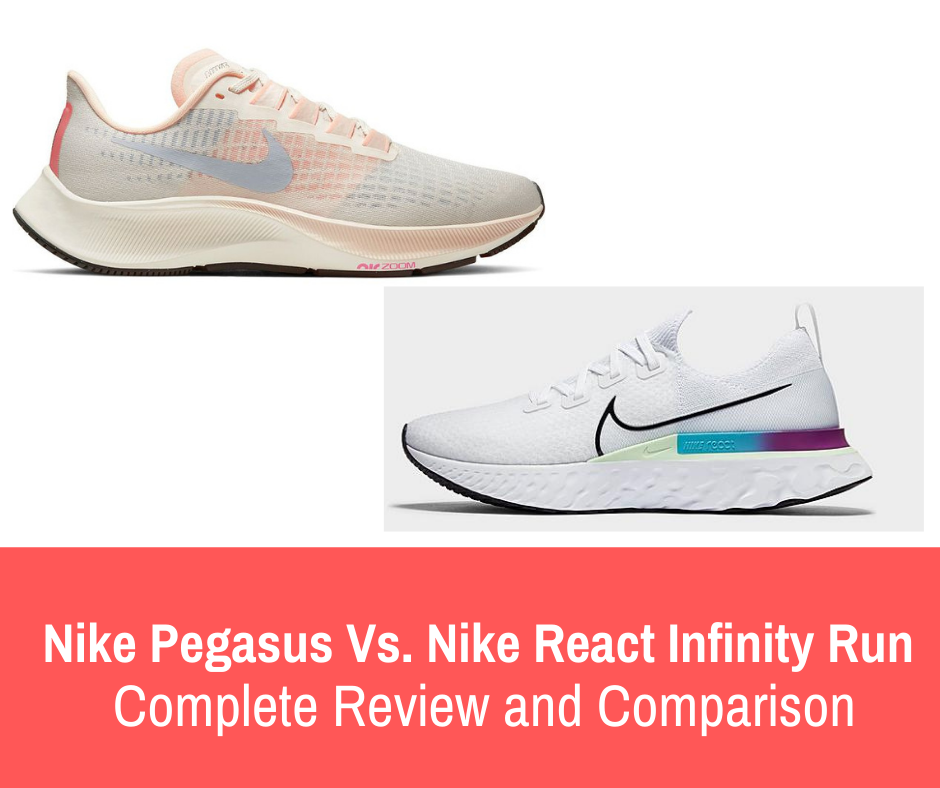 This article provides info on two shoes, pros/cons, and compare & contrast between the two - Nike Pegasus and React Infinity Run Flyknit.