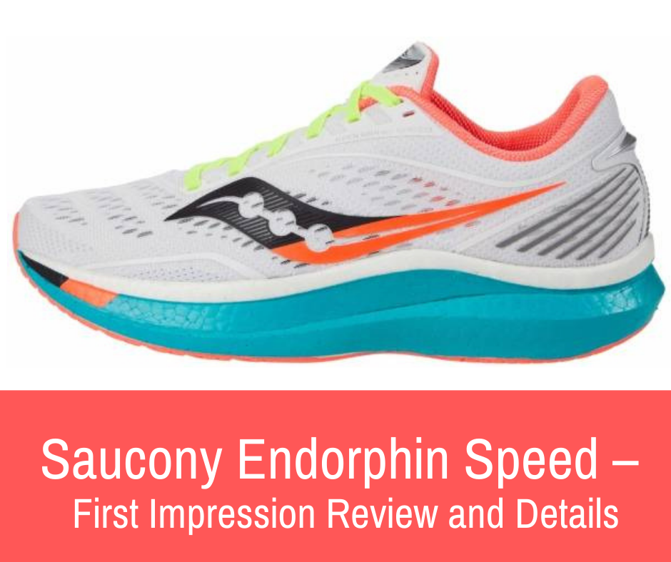 Saucony Endorphin Speed – First Impression Review and Details