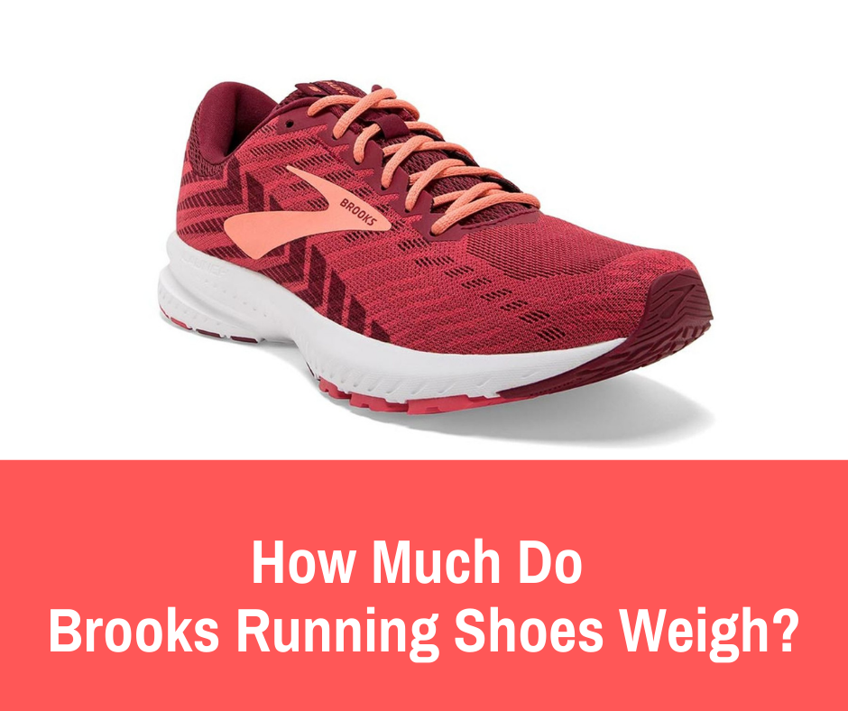 How much do Brooks Running Shoes Weigh? Brooks is a well-known running shoe and their shoes tend to range is weight.