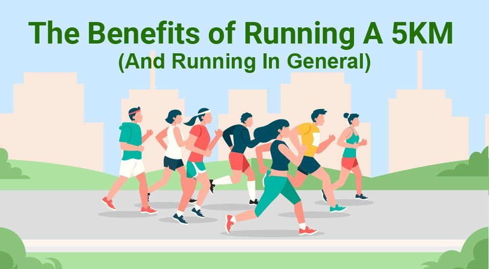 1The Benefits of Running A 5KM (And Running In General)