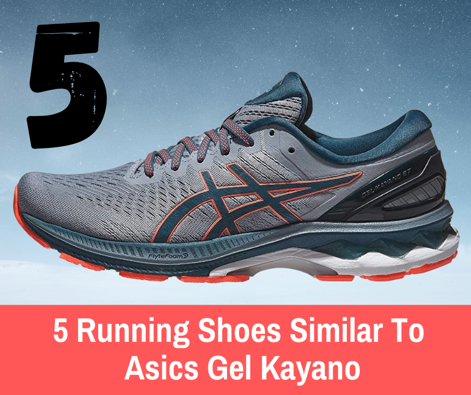 Asics Gel Kayano are widely known as a durable, very supportive running shoe. If you are looking for something similar here are 5 alternative shoes.