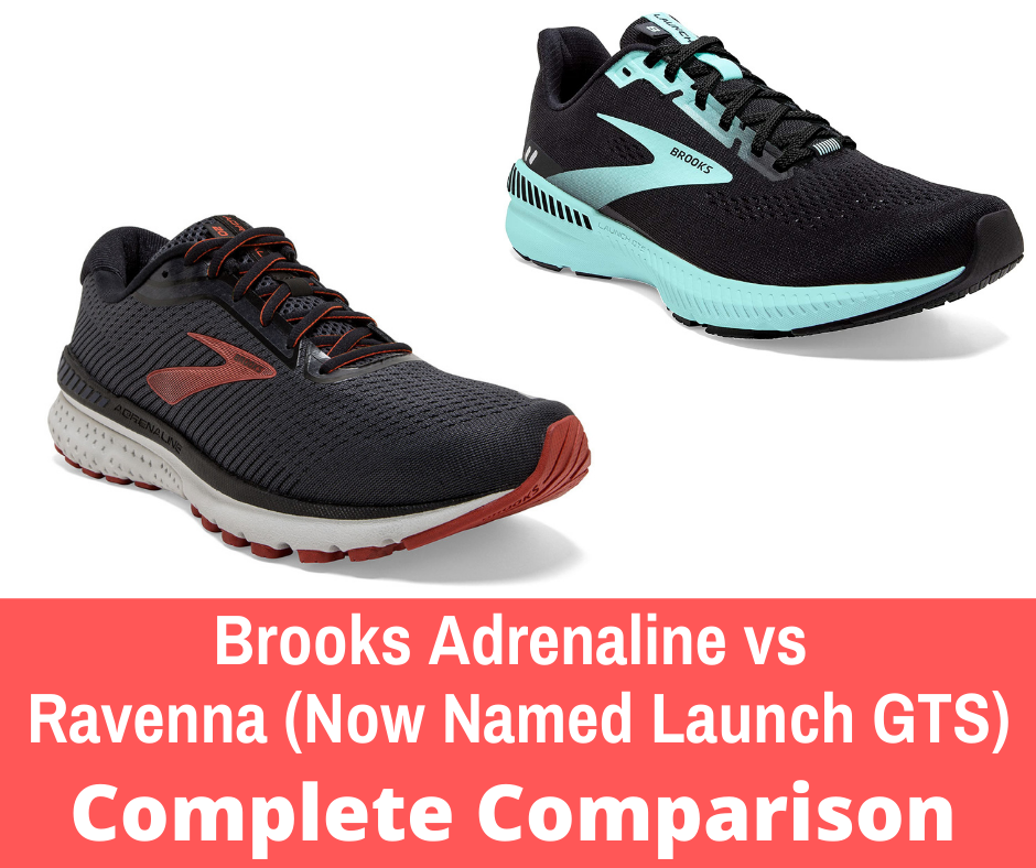 we break down the differences between these two popular stability running shoes. Brooks Adrenaline Vs. Ravenna (now the Launch GTS 8) - below is a quick comparison.