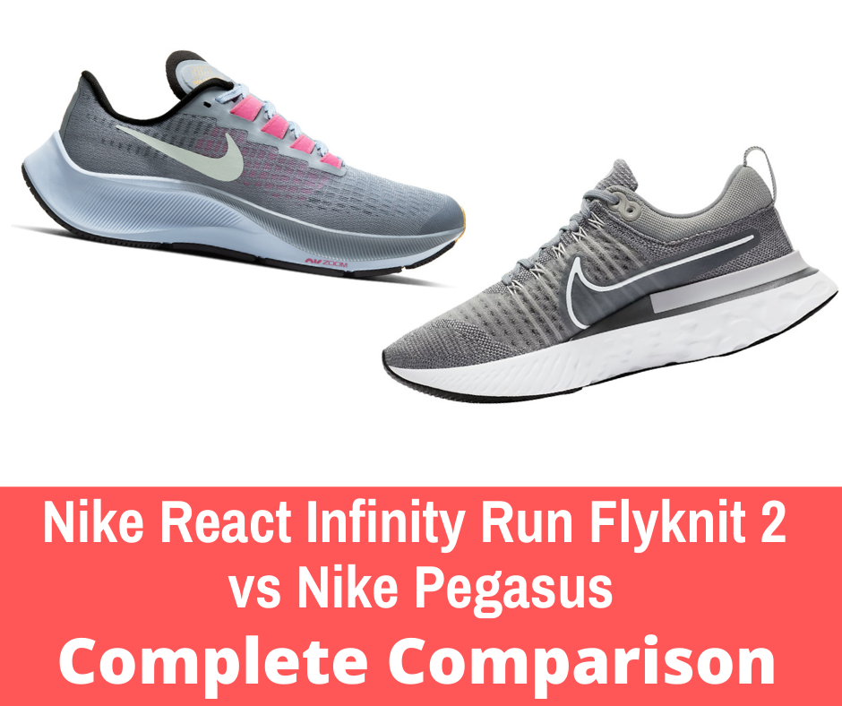 Nike also produces a multitude of running shoe models, two popular Nike neutral shoe models; The Pegasus vs React Infinity Run Flyknit.