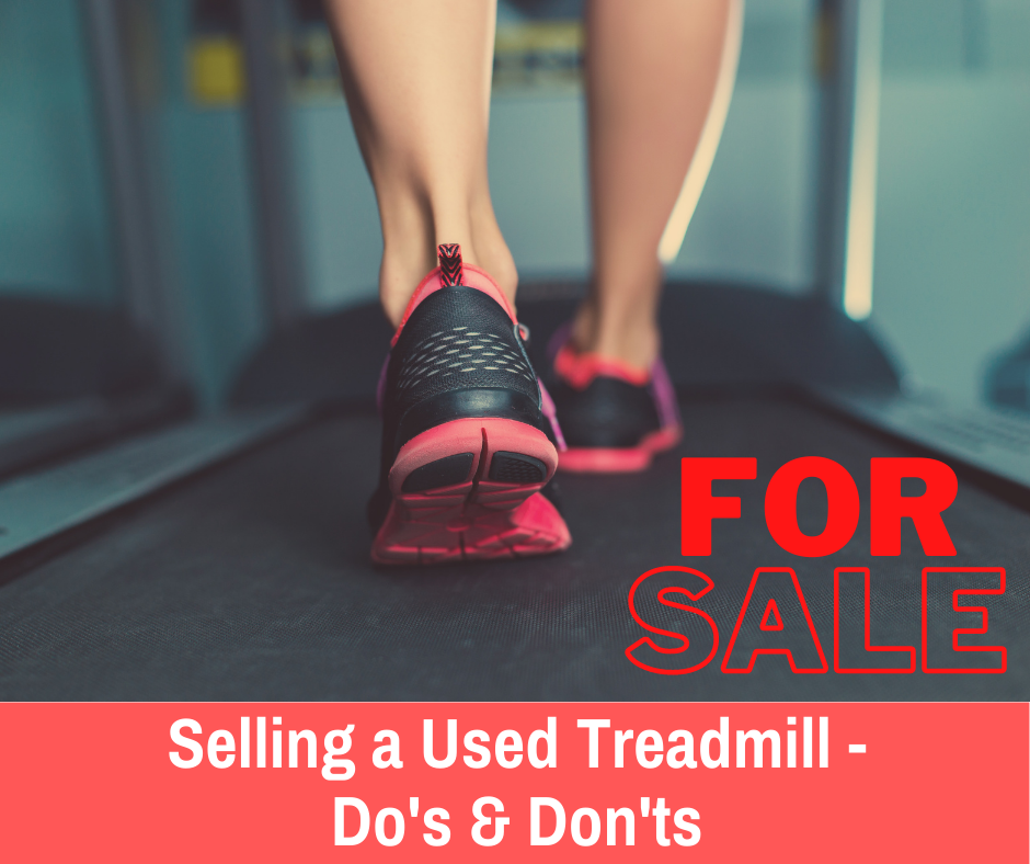 Selling a Used Treadmill - Do's & Don'ts