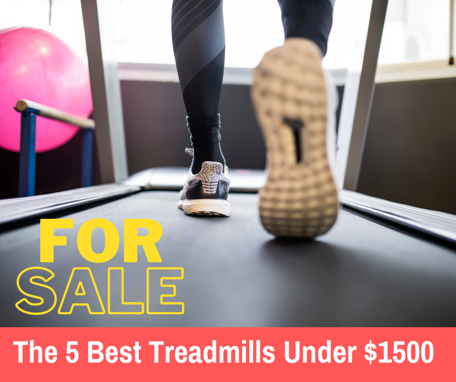 The following list is for you if you are looking to buy a treadmill but not looking to spend more than $1500 on your new training equipment.